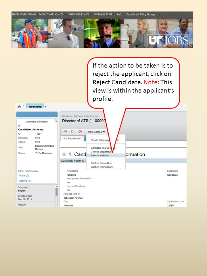 If the action to be taken is to reject the applicant, click on Reject Candidate.