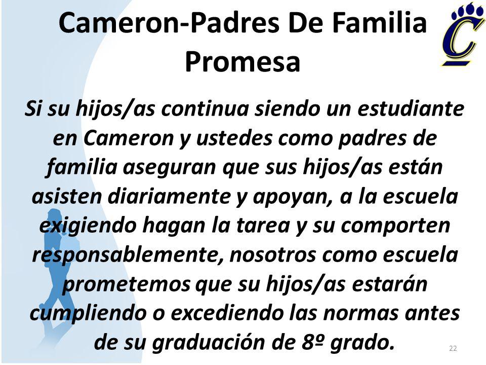 Cameron-Padres De Familia Promesa Si su hijos/as continua siendo un estudiante en Cameron y ustedes como padres de familia aseguran que sus hijos/as e