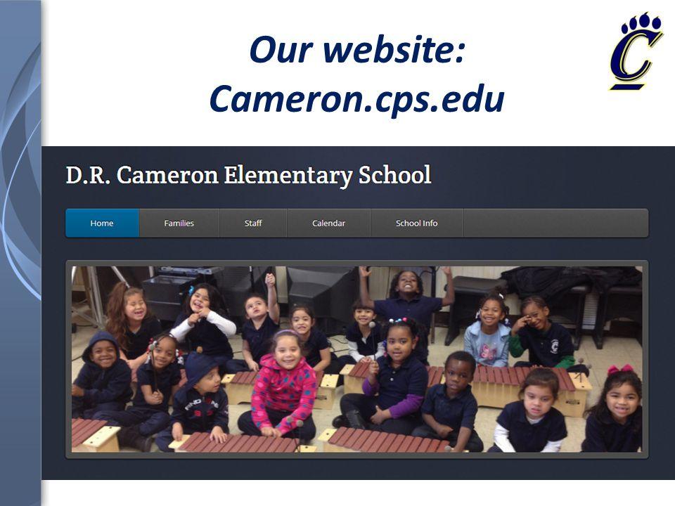 Our website: Cameron.cps.edu