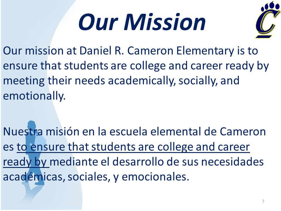 Our Mission Our mission at Daniel R.