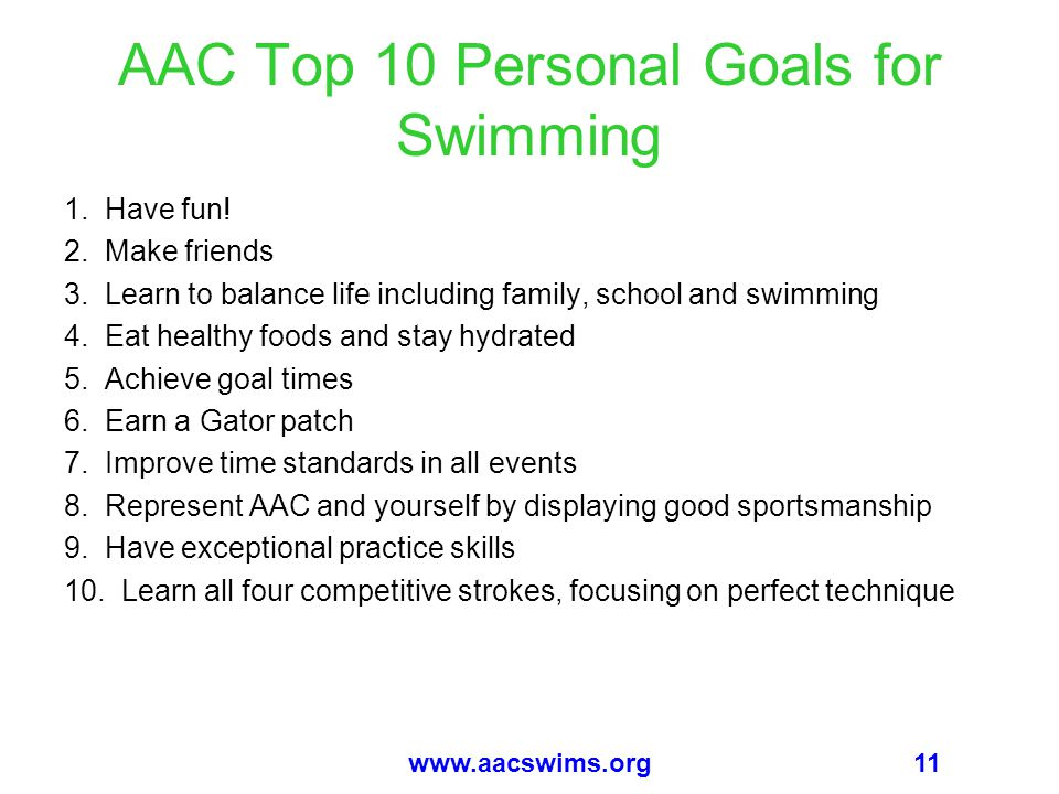 11www.aacswims.org AAC Top 10 Personal Goals for Swimming 1.