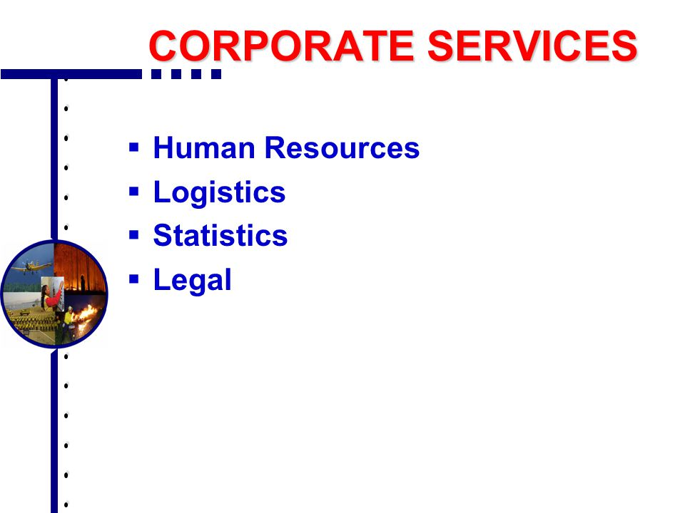 CORPORATE SERVICES  Human Resources  Logistics  Statistics  Legal
