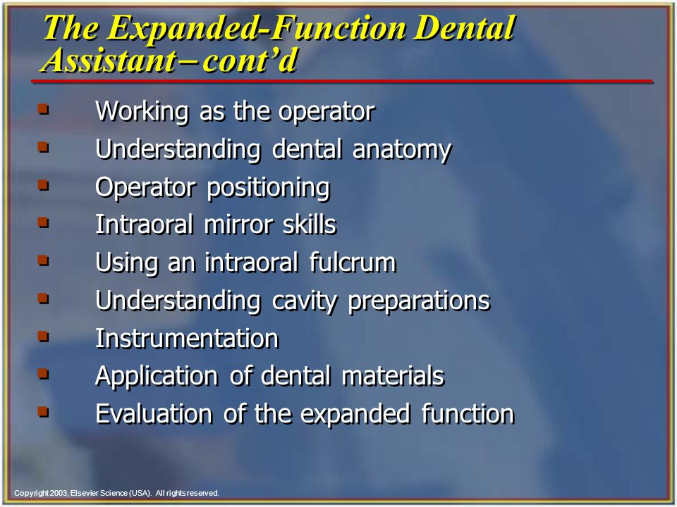 Copyright 2003, Elsevier Science (USA). All rights reserved.  Working as the operator  Understanding dental anatomy  Operator positioning  Intraor