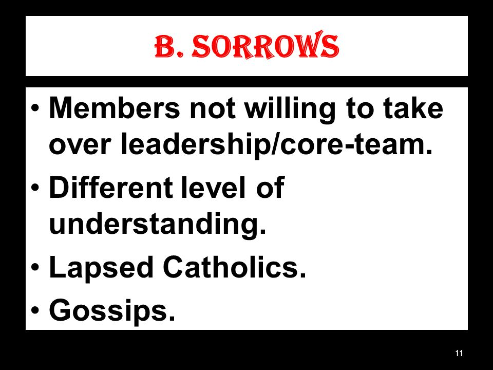 B. SORROWS Members not willing to take over leadership/core-team.