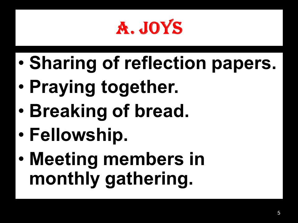 A. JOYS Sharing of reflection papers. Praying together.