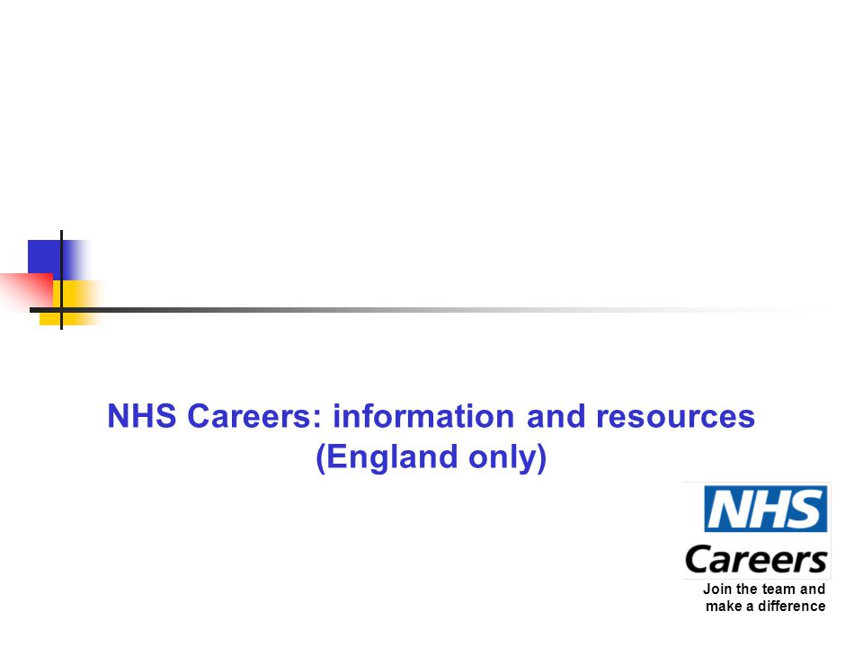 Join the team and make a difference NHS Careers: information and resources (England only)