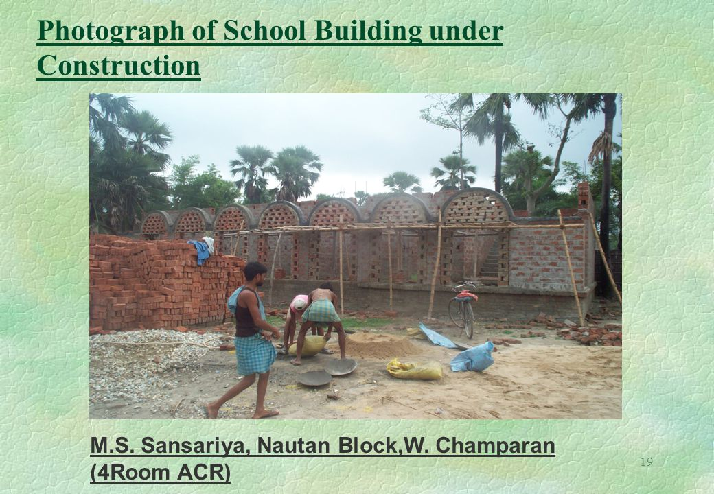 19 Photograph of School Building under Construction M.S.