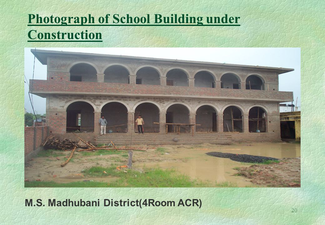 20 M.S. Madhubani District(4Room ACR) Photograph of School Building under Construction