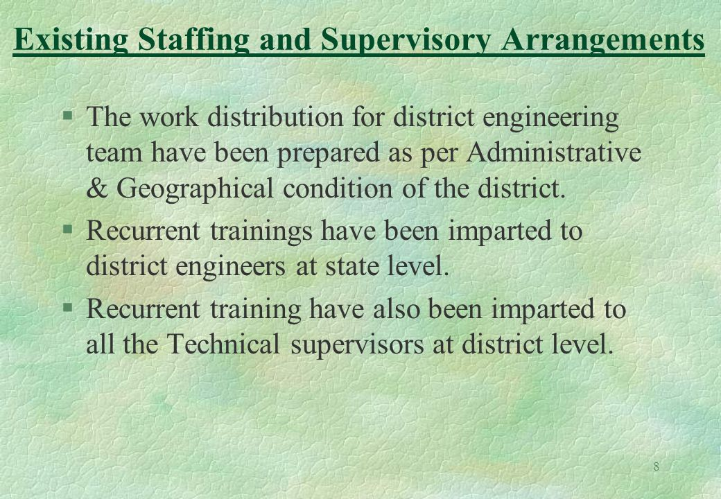 8 §The work distribution for district engineering team have been prepared as per Administrative & Geographical condition of the district. §Recurrent t