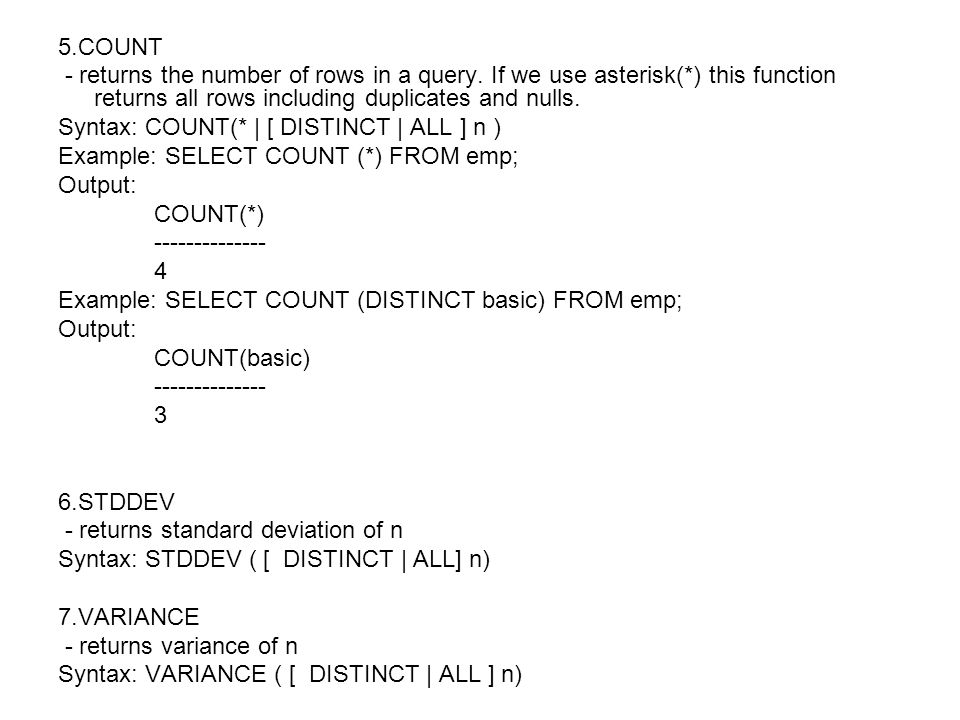 5.COUNT - returns the number of rows in a query.