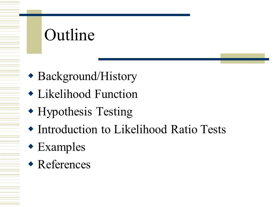 Likelihood Ratio Test (LRT)  LRT statistic for testing H 0:    0 vs.