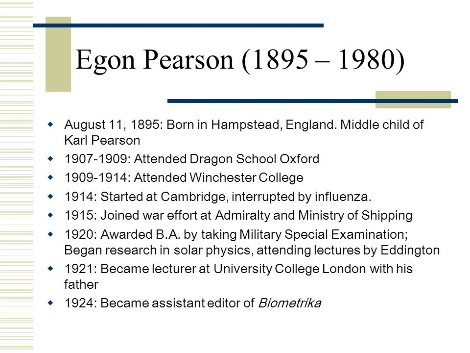 Pearson biography  1925: Met Neyman and corresponded with him through letters while Neyman was in Paris.