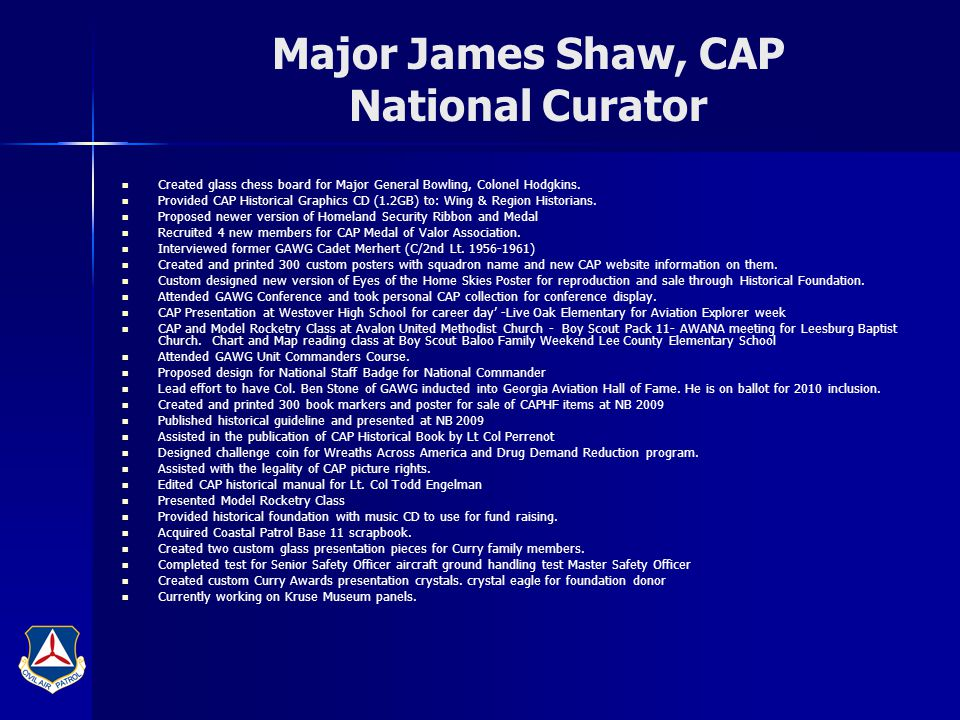 Major James Shaw, CAP National Curator Created glass chess board for Major General Bowling, Colonel Hodgkins. Provided CAP Historical Graphics CD (1.2