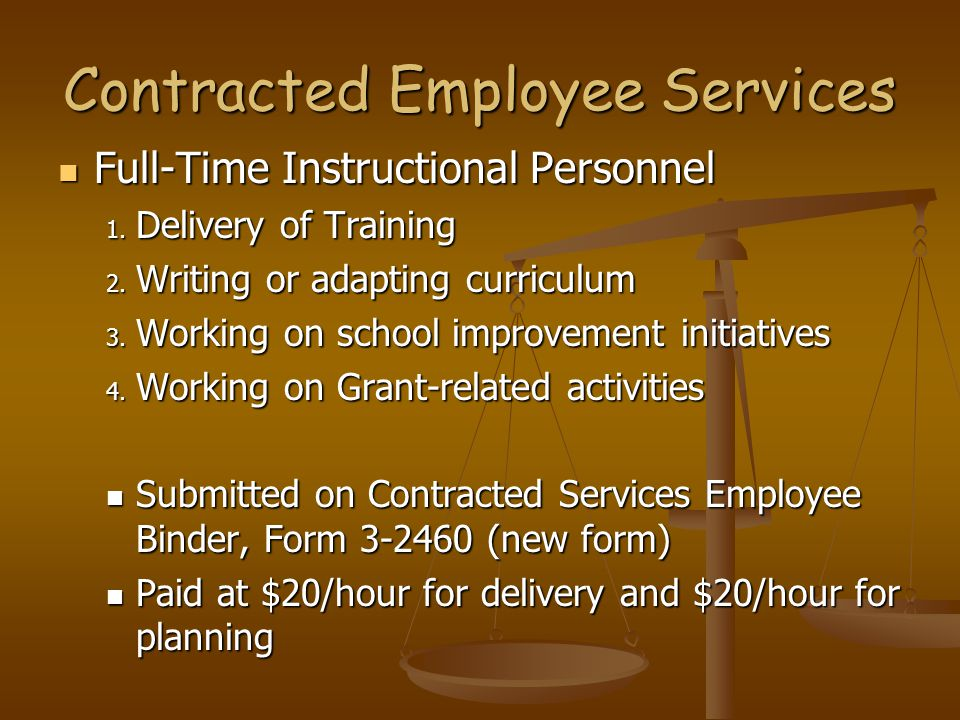 Contracted Employee Services Full-Time Instructional Personnel Full-Time Instructional Personnel 1. Delivery of Training 2. Writing or adapting curric