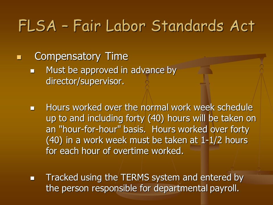 Compensatory Time Compensatory Time Must be approved in advance by director/supervisor.