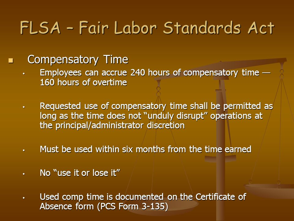 Compensatory Time Compensatory Time Employees can accrue 240 hours of compensatory time — 160 hours of overtime Employees can accrue 240 hours of comp