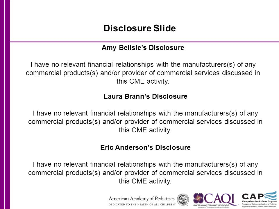 Amy Belisle's Disclosure I have no relevant financial relationships with the manufacturers(s) of any commercial products(s) and/or provider of commerc