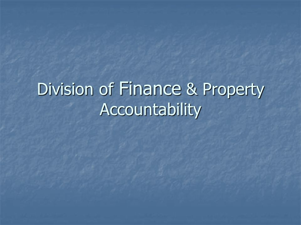 Division of Finance & Property Accountability
