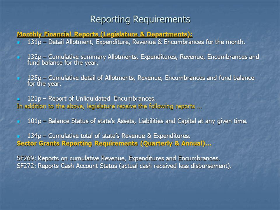 Reporting Requirements Monthly Financial Reports (Legislature & Departments): 131p – Detail Allotment, Expenditure, Revenue & Encumbrances for the month.