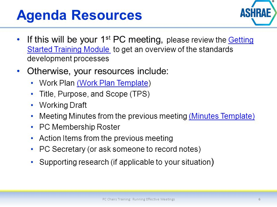 Agenda Resources If this will be your 1 st PC meeting, please review the Getting Started Training Module to get an overview of the standards developme
