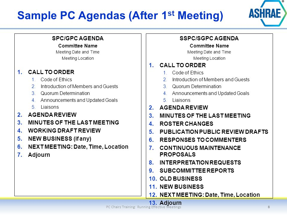 Sample PC Agendas (After 1 st Meeting) SPC/GPC AGENDA Committee Name Meeting Date and Time Meeting Location 1.CALL TO ORDER 1.Code of Ethics 2.Introdu