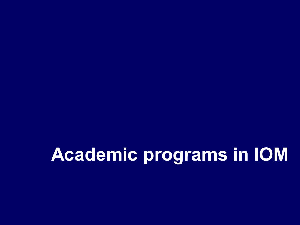 Academic programs in IOM