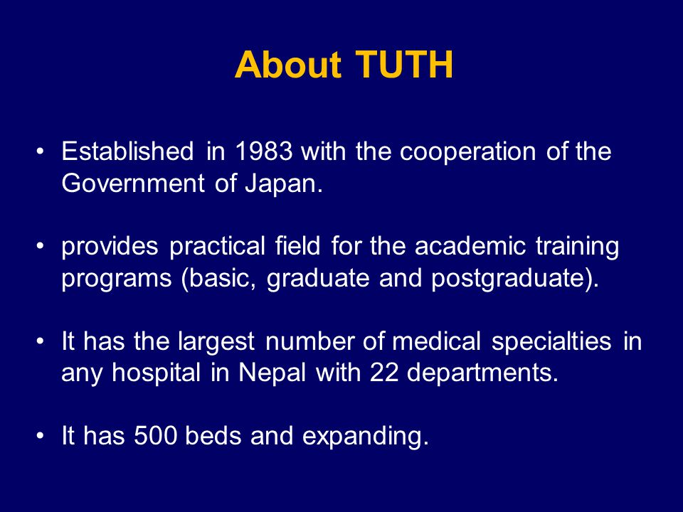About TUTH Established in 1983 with the cooperation of the Government of Japan.