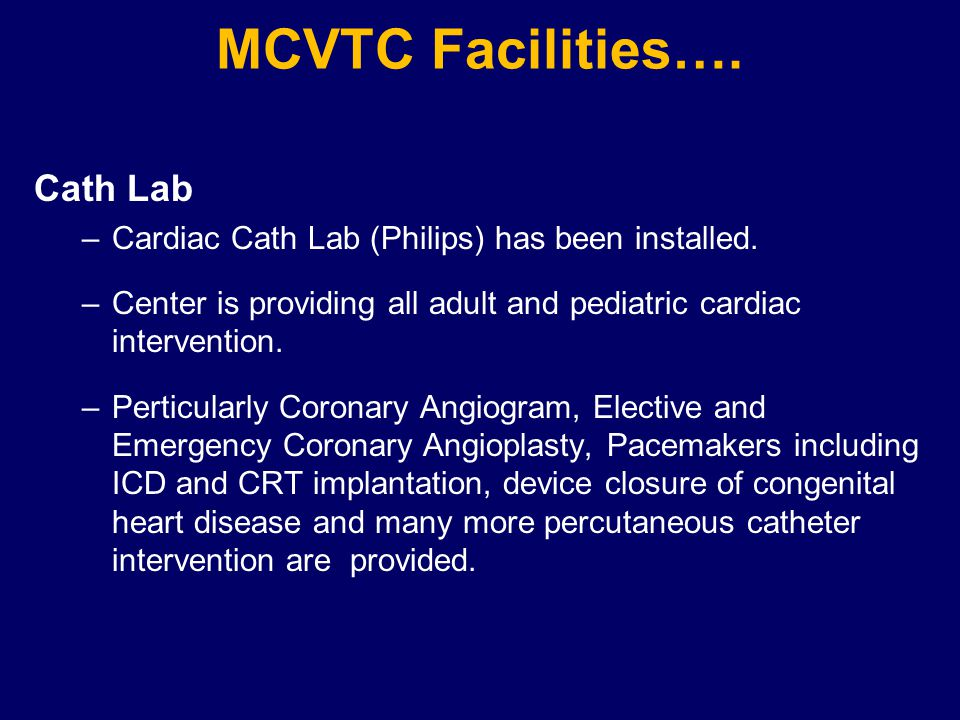 Cath Lab –Cardiac Cath Lab (Philips) has been installed.