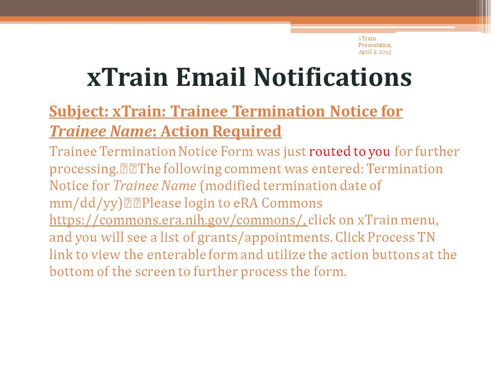 xTrain Email Notifications Subject: xTrain: Trainee Termination Notice for Trainee Name: Action Required Trainee Termination Notice Form was just routed to you for further processing.