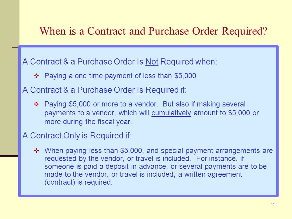 23 When is a Contract and Purchase Order Required.