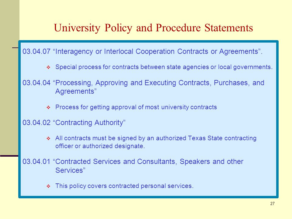 University Policy and Procedure Statements 03.04.07 Interagency or Interlocal Cooperation Contracts or Agreements .
