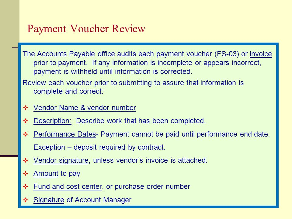 33 Payment Voucher Review The Accounts Payable office audits each payment voucher (FS-03) or invoice prior to payment.