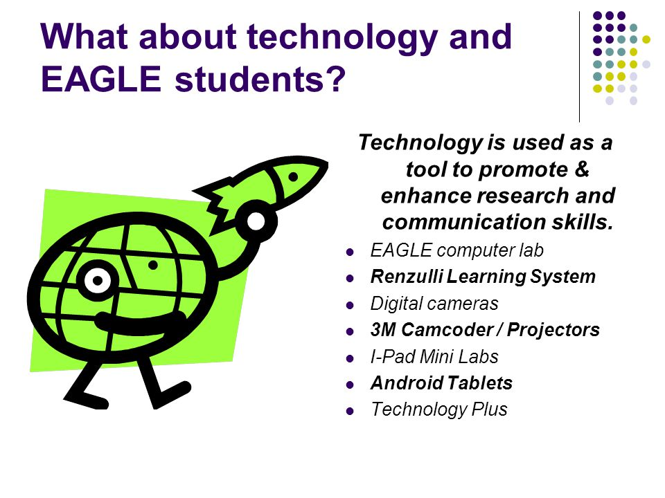 What about technology and EAGLE students.