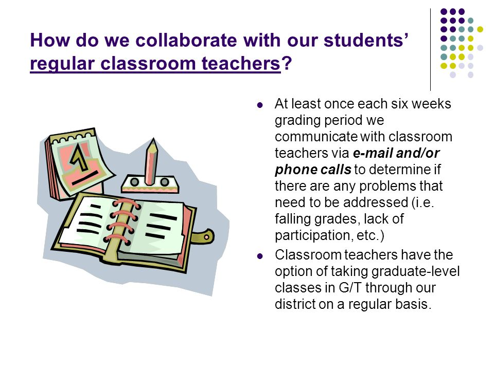How do we collaborate with our students' regular classroom teachers.