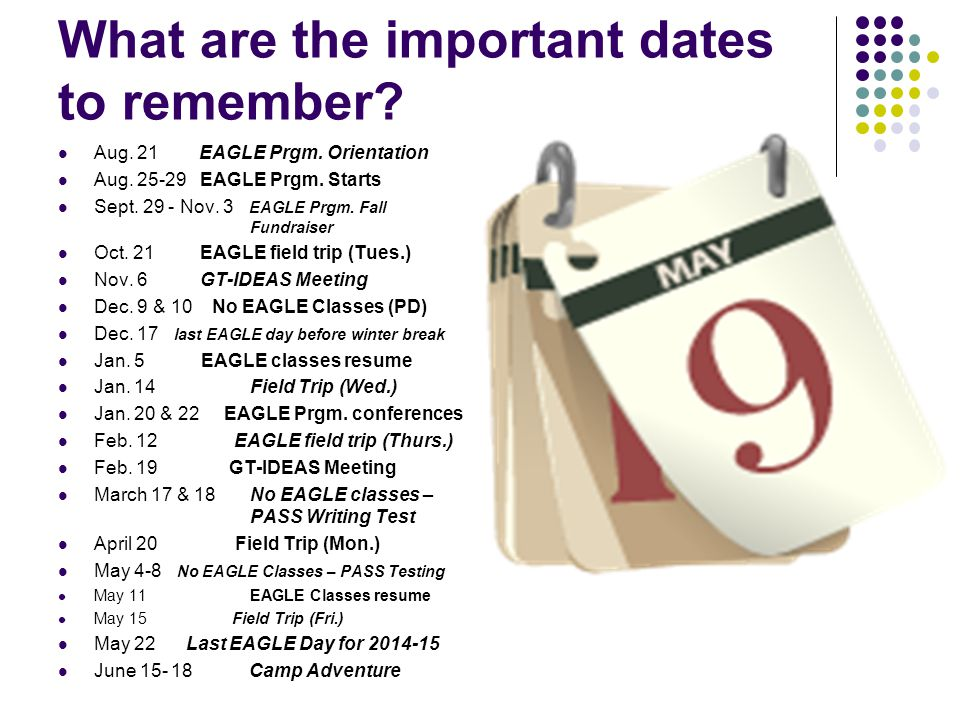 What are the important dates to remember. Aug. 21 EAGLE Prgm.