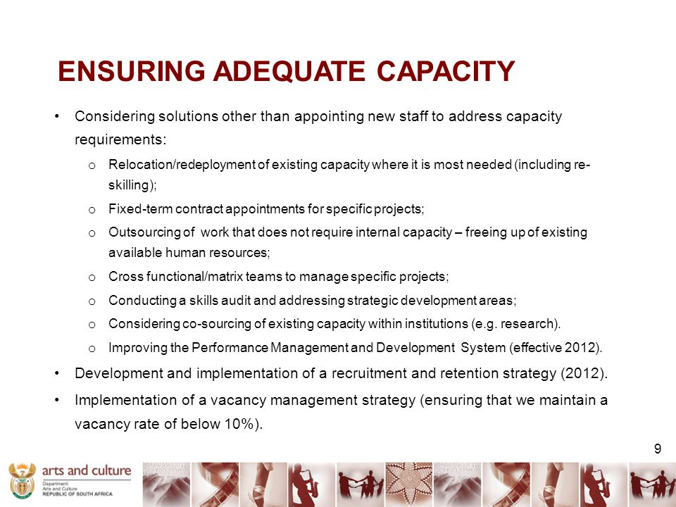 ENSURING ADEQUATE CAPACITY Considering solutions other than appointing new staff to address capacity requirements: o Relocation/redeployment of existi