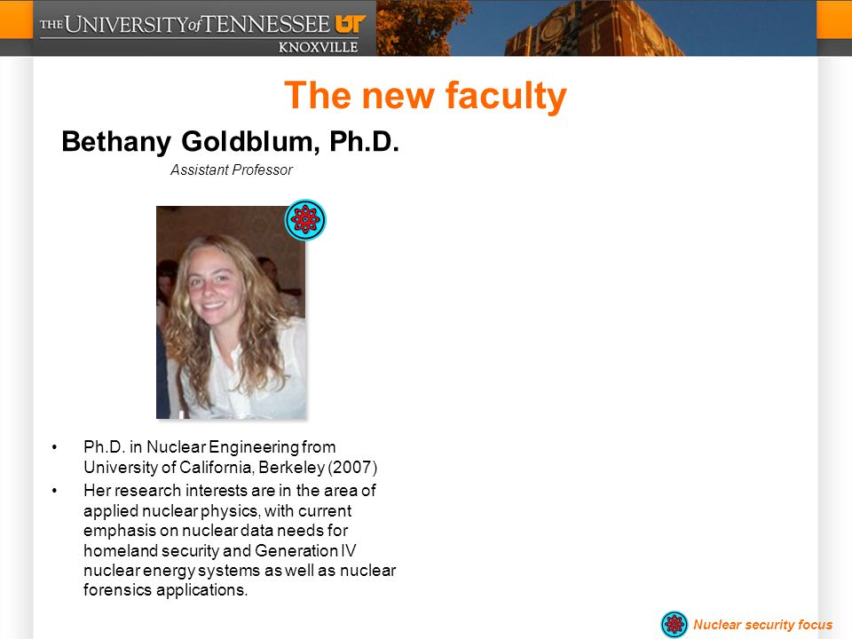 Ph.D. in Nuclear Engineering from University of California, Berkeley (2007) Her research interests are in the area of applied nuclear physics, with cu