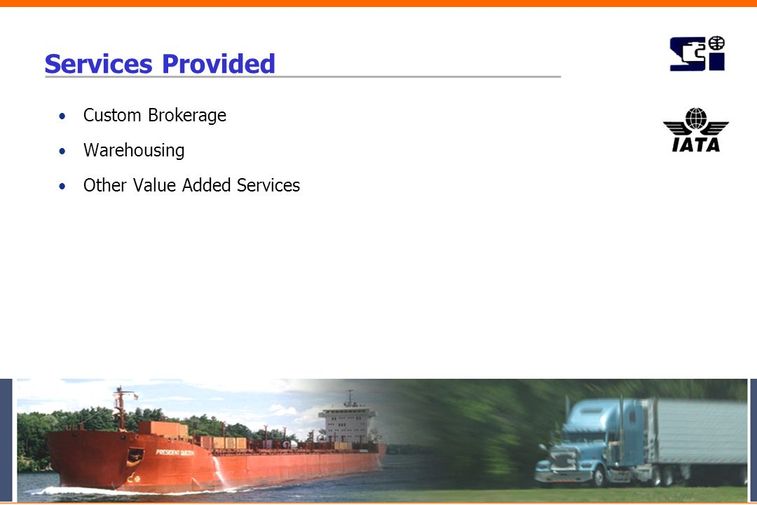 Services Provided Custom Brokerage Warehousing Other Value Added Services