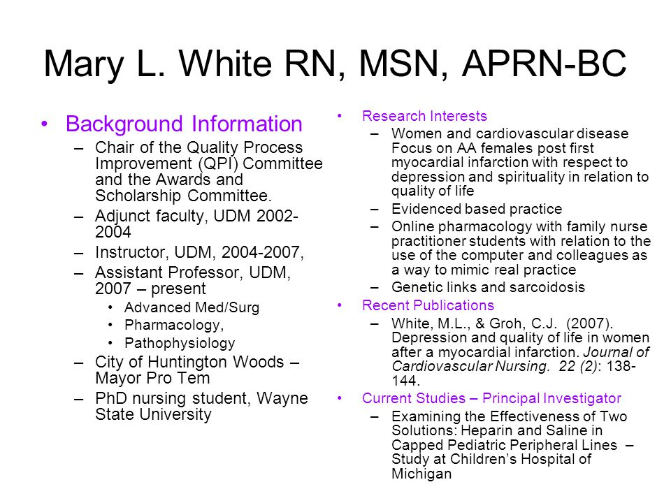 Mary L. White RN, MSN, APRN-BC Background Information –Chair of the Quality Process Improvement (QPI) Committee and the Awards and Scholarship Committ