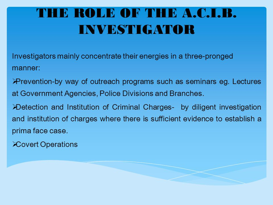 THE ROLE OF THE A.C.I.B.