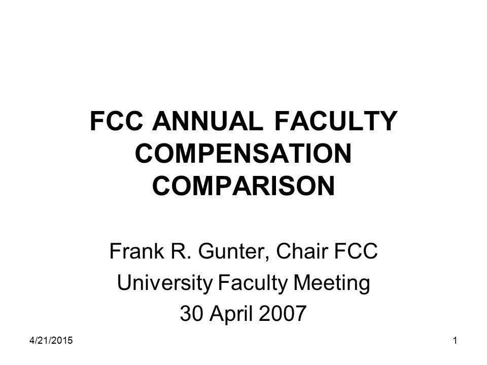 4/21/20151 FCC ANNUAL FACULTY COMPENSATION COMPARISON Frank R.