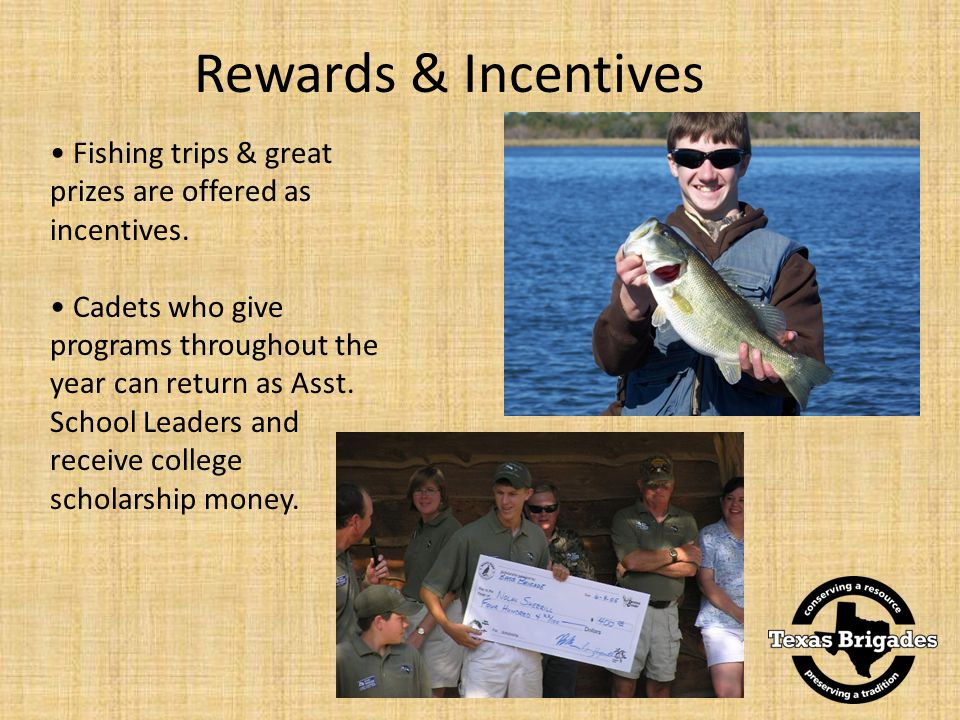 Fishing trips & great prizes are offered as incentives.