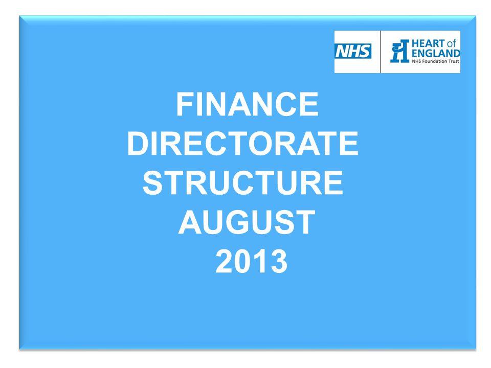 21/04/2015 FINANCE DIRECTORATE STRUCTURE AUGUST 2013 FINANCE DIRECTORATE STRUCTURE AUGUST 2013