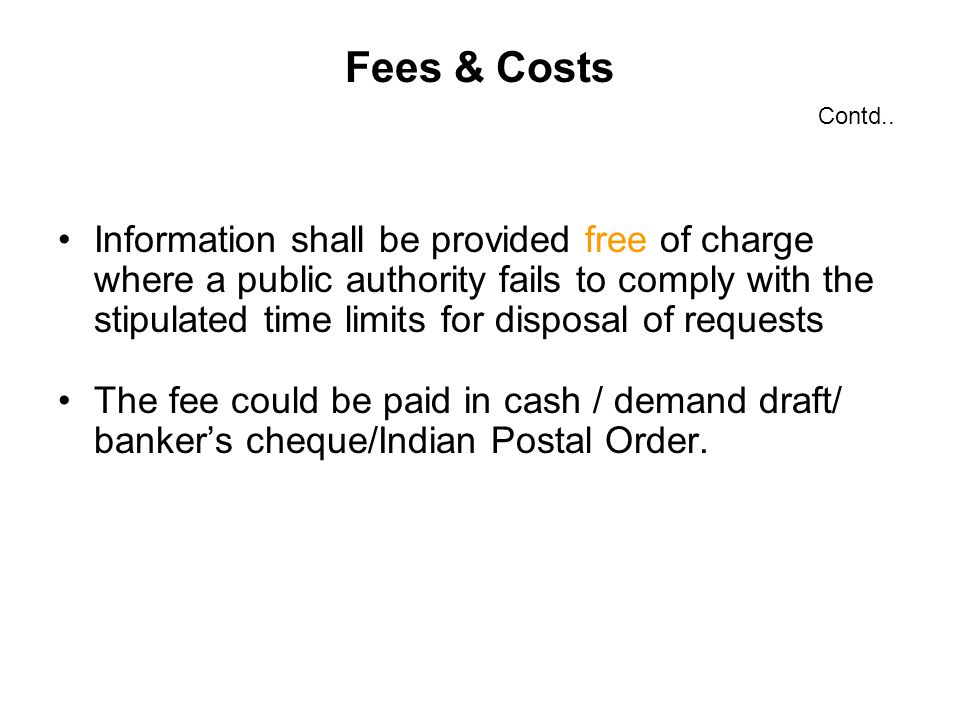Fees & Costs Information shall be provided free of charge where a public authority fails to comply with the stipulated time limits for disposal of req