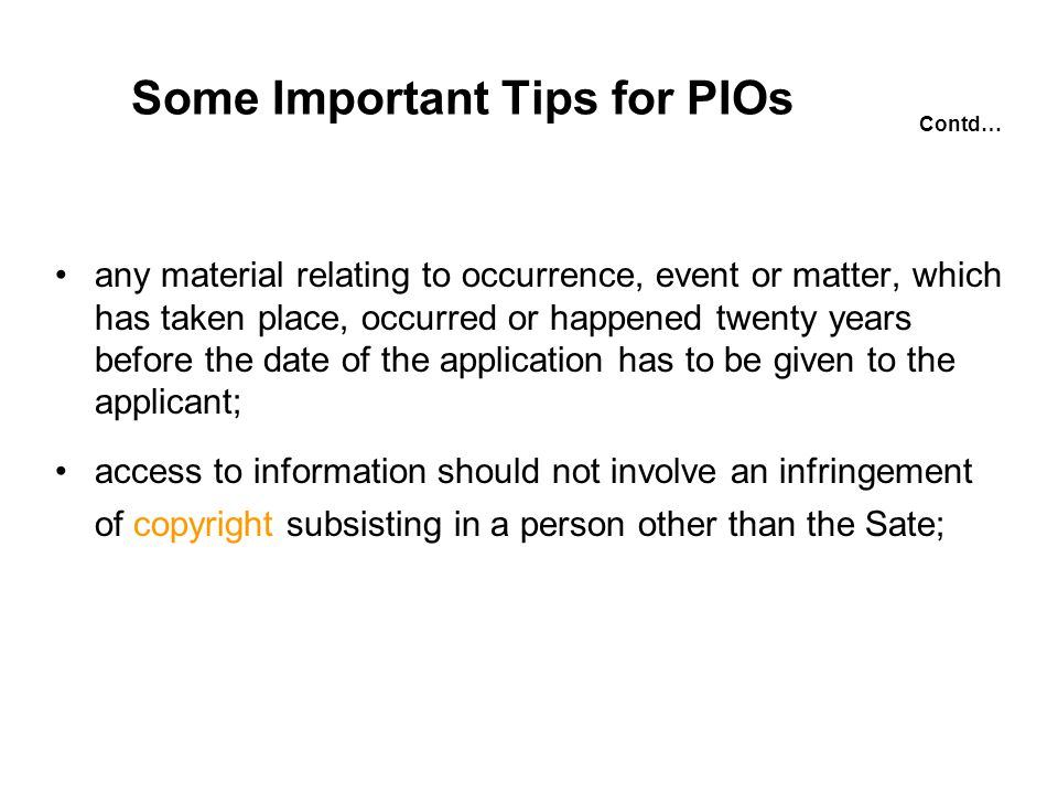 Some Important Tips for PIOs any material relating to occurrence, event or matter, which has taken place, occurred or happened twenty years before the