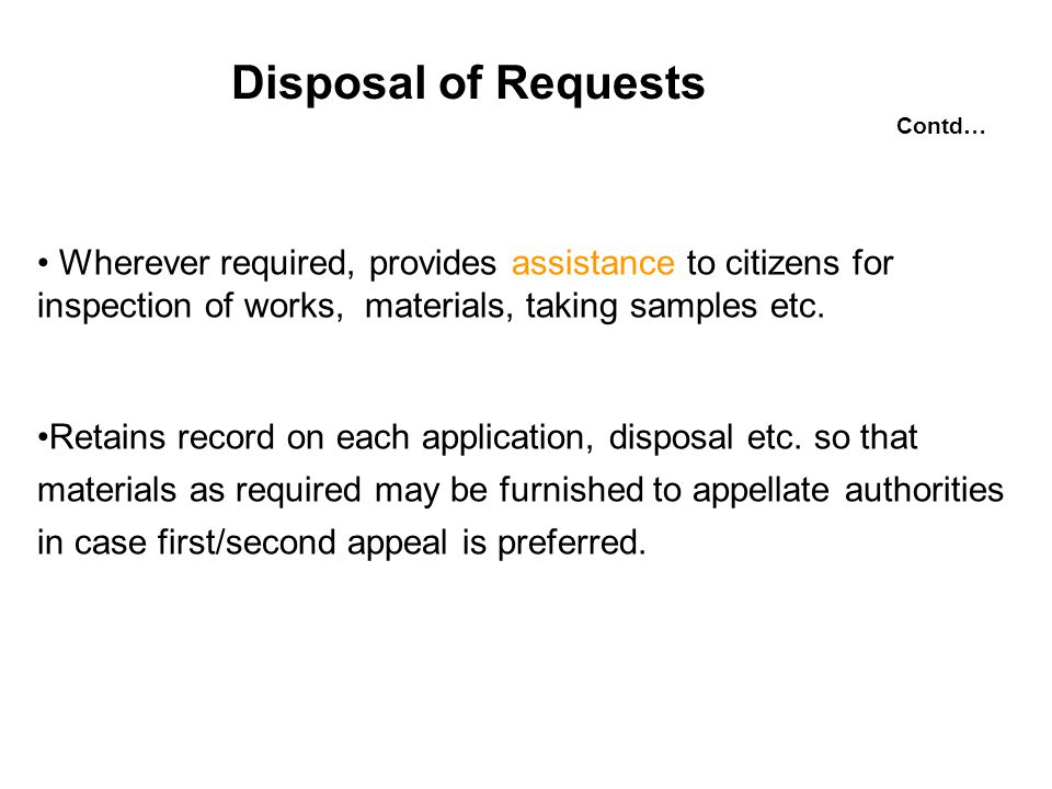 Disposal of Requests Wherever required, provides assistance to citizens for inspection of works, materials, taking samples etc.