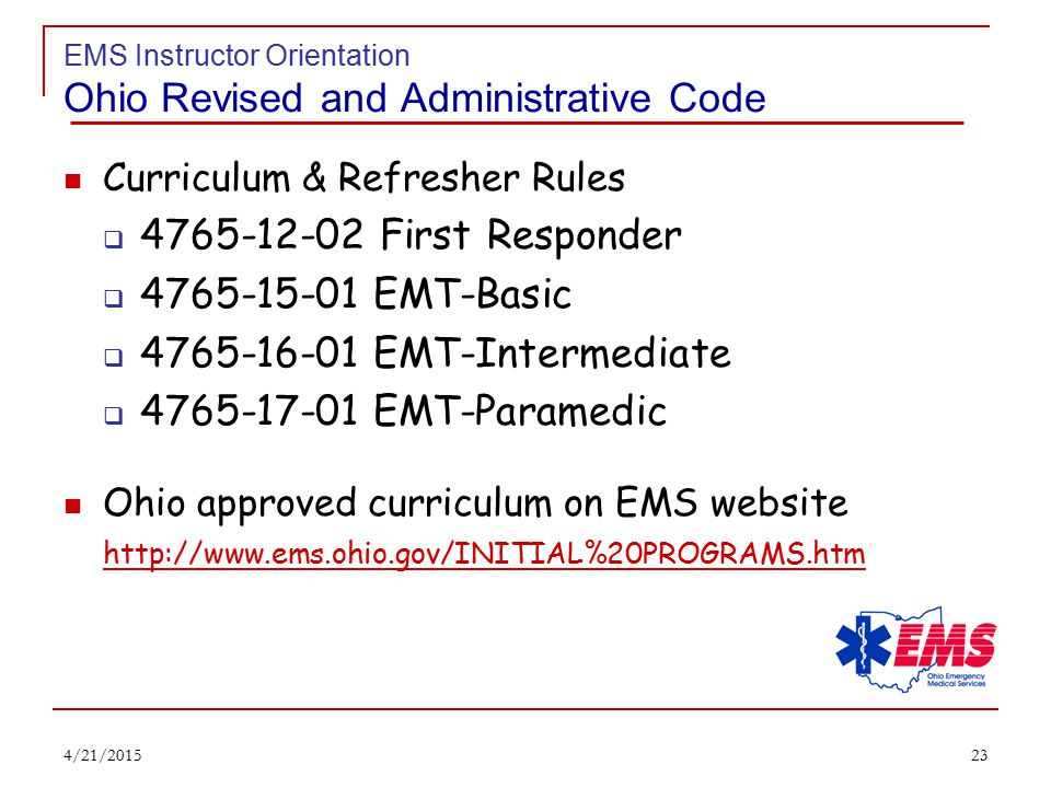 22 EMS Instructor Orientation Ohio Revised and Administrative Code § 4765.16.