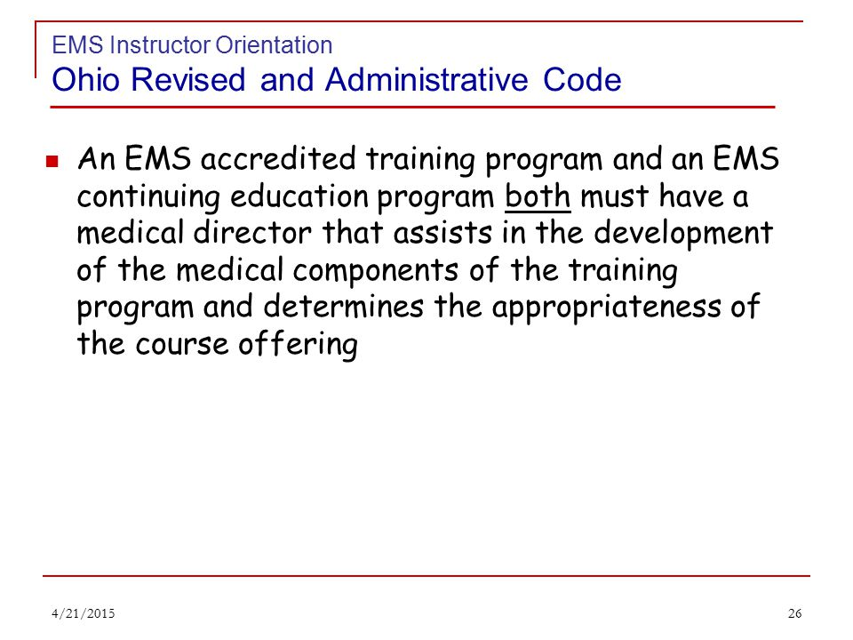25 EMS Instructor Orientation Ohio Revised and Administrative Code § 4765.16.