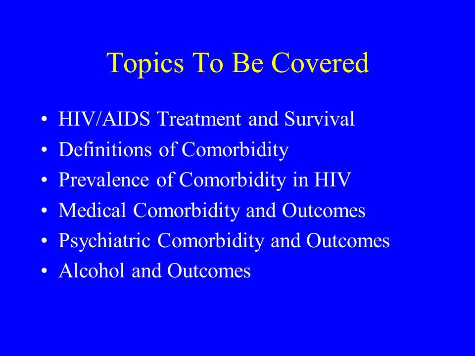 The Role of Comorbidity in Determining Outcomes in HIV Amy C.