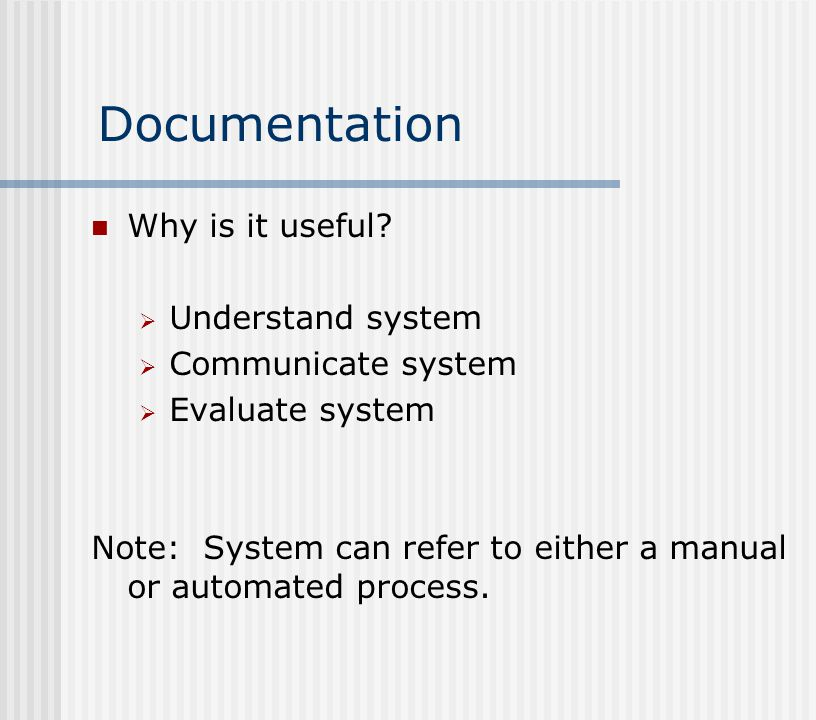 Requirements – 1/3 Documentation techniques are necessary tools for auditors: SAS-94: Auditors must understand the automated and manual procedures an entity uses.